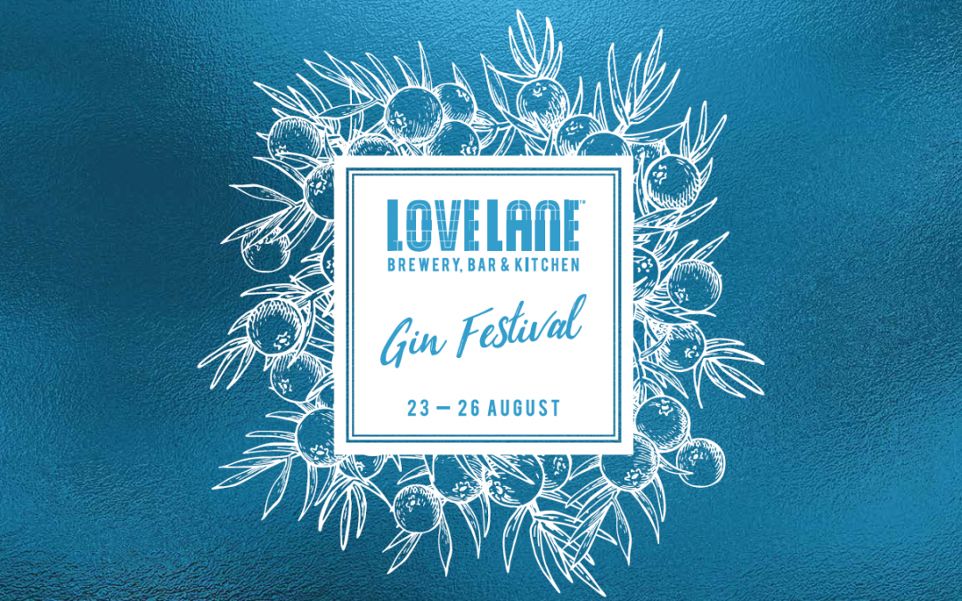 Love Lane Gin Festival 23 – 26 August